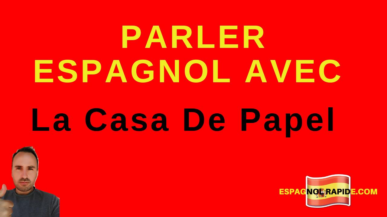 """Apprendre l'espagnol avec """"La Casa De Papel"""""""