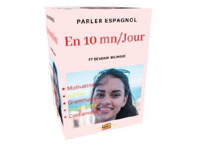 Devenez Bilingue en espagnol facilement et en 10 minutes par jour